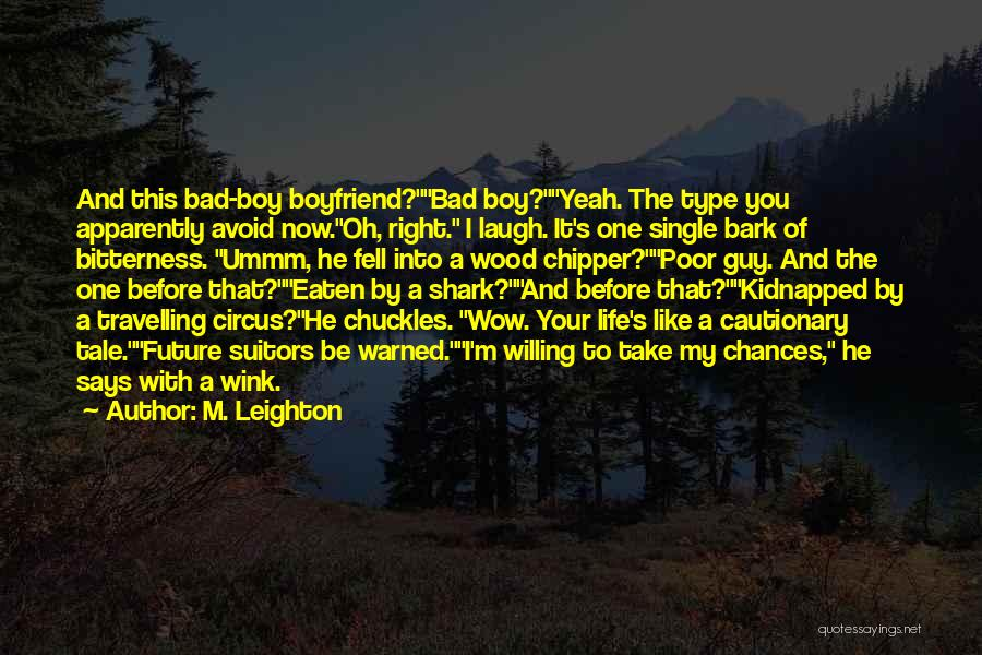 Take My Chances Quotes By M. Leighton