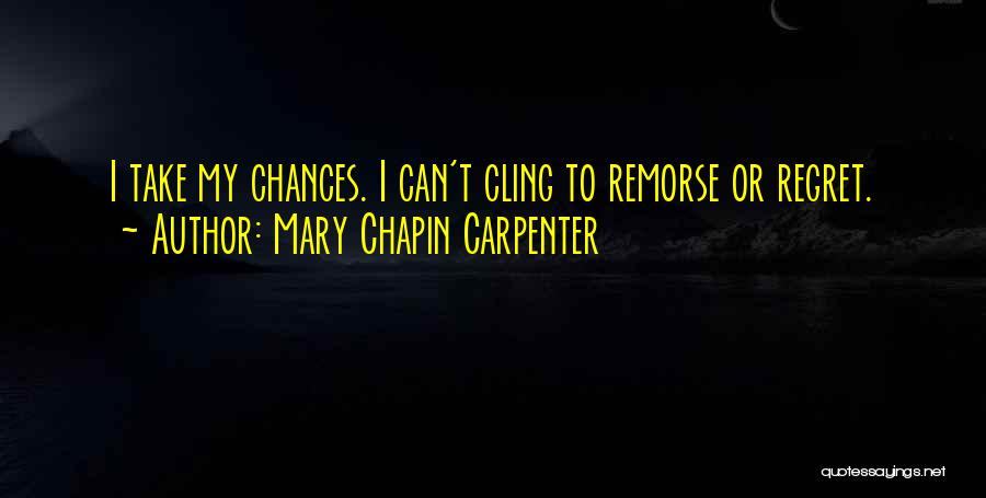 Take My Chances Quotes By Mary Chapin Carpenter
