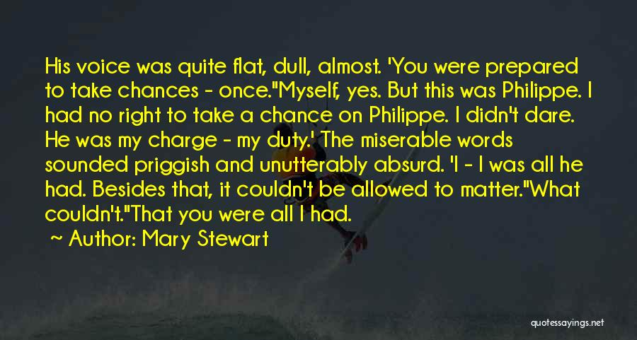 Take My Chances Quotes By Mary Stewart