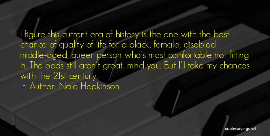 Take My Chances Quotes By Nalo Hopkinson