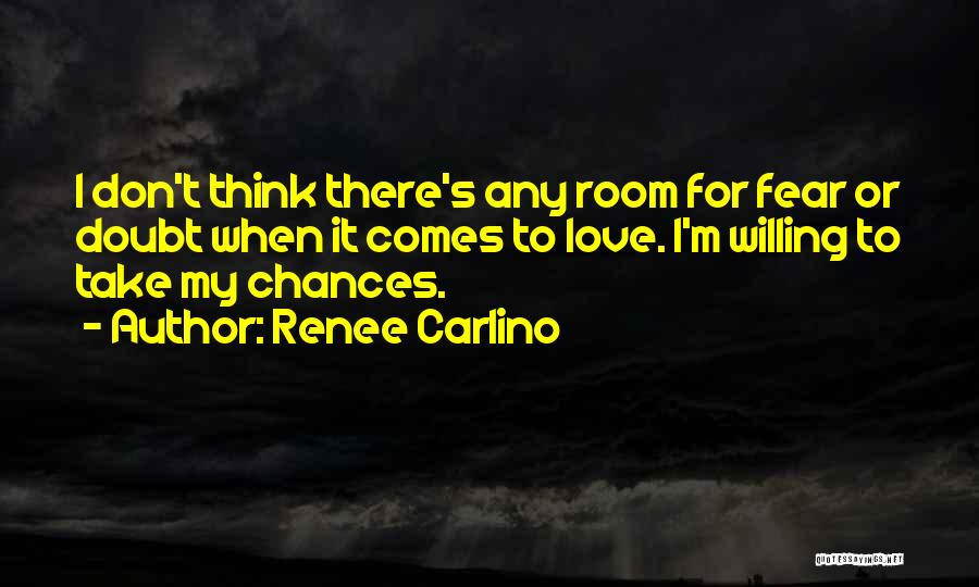 Take My Chances Quotes By Renee Carlino