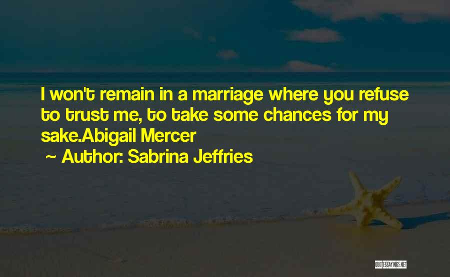 Take My Chances Quotes By Sabrina Jeffries