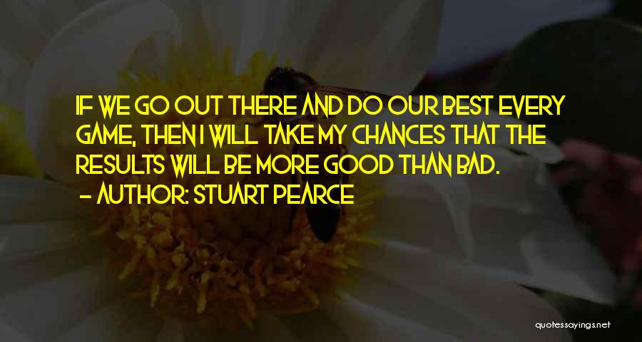 Take My Chances Quotes By Stuart Pearce