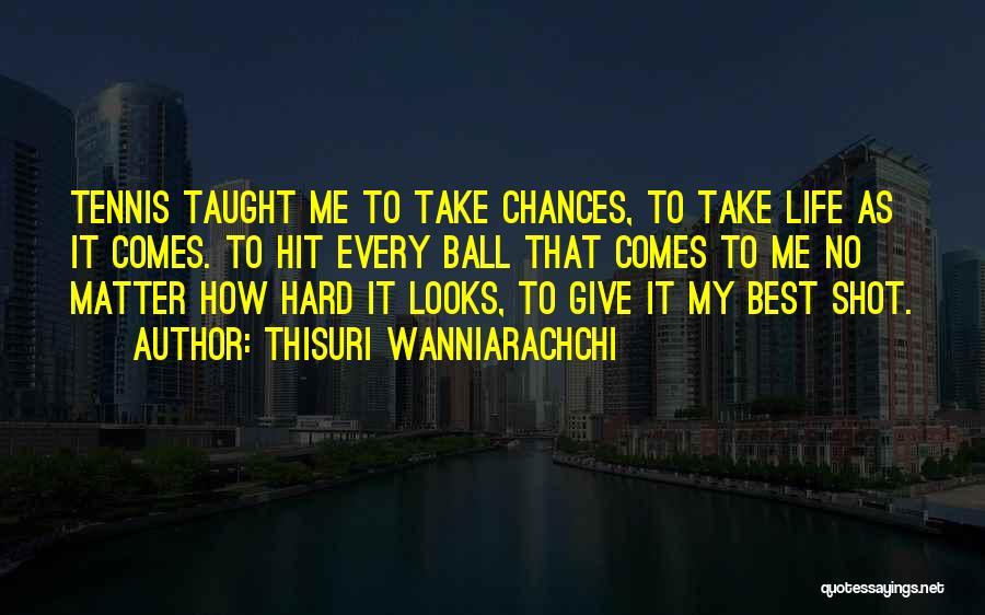 Take My Chances Quotes By Thisuri Wanniarachchi