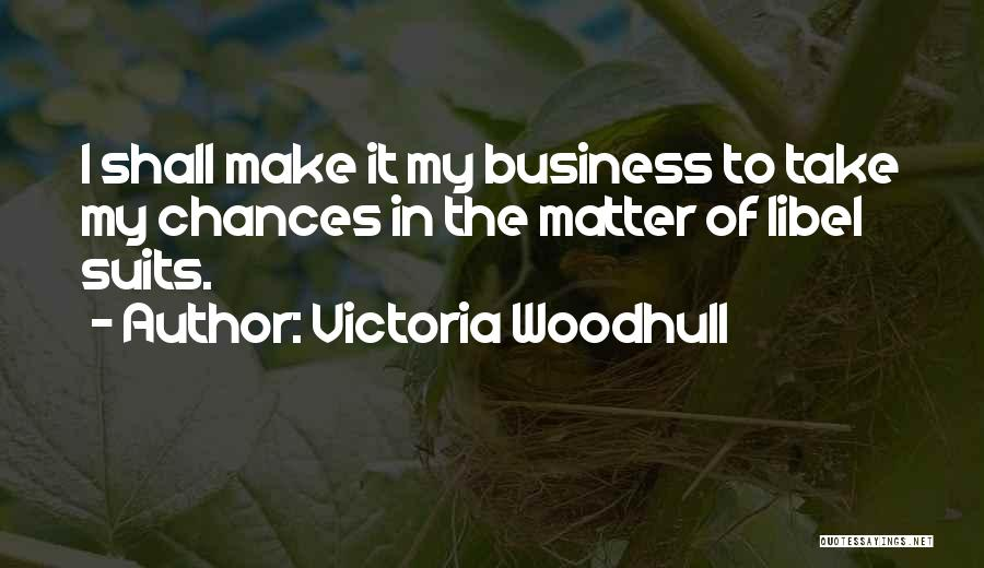 Take My Chances Quotes By Victoria Woodhull