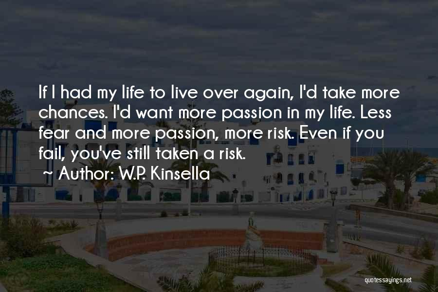 Take My Chances Quotes By W.P. Kinsella