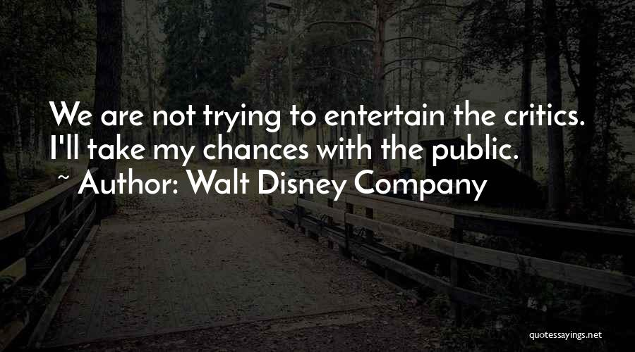 Take My Chances Quotes By Walt Disney Company