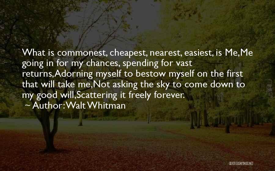 Take My Chances Quotes By Walt Whitman