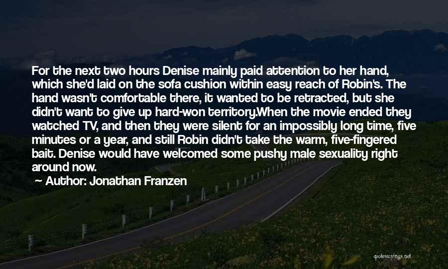 Take My Hand Movie Quotes By Jonathan Franzen