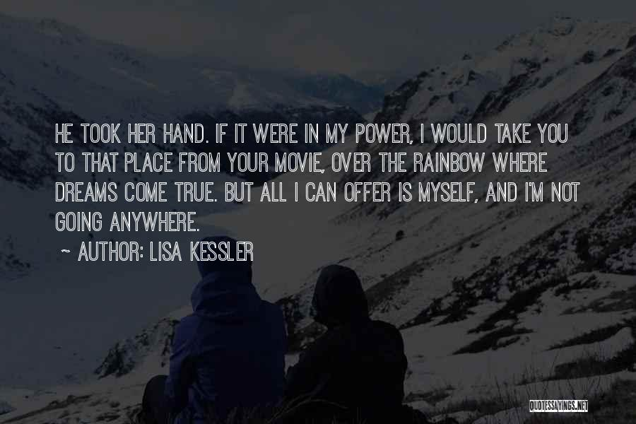 Take My Hand Movie Quotes By Lisa Kessler
