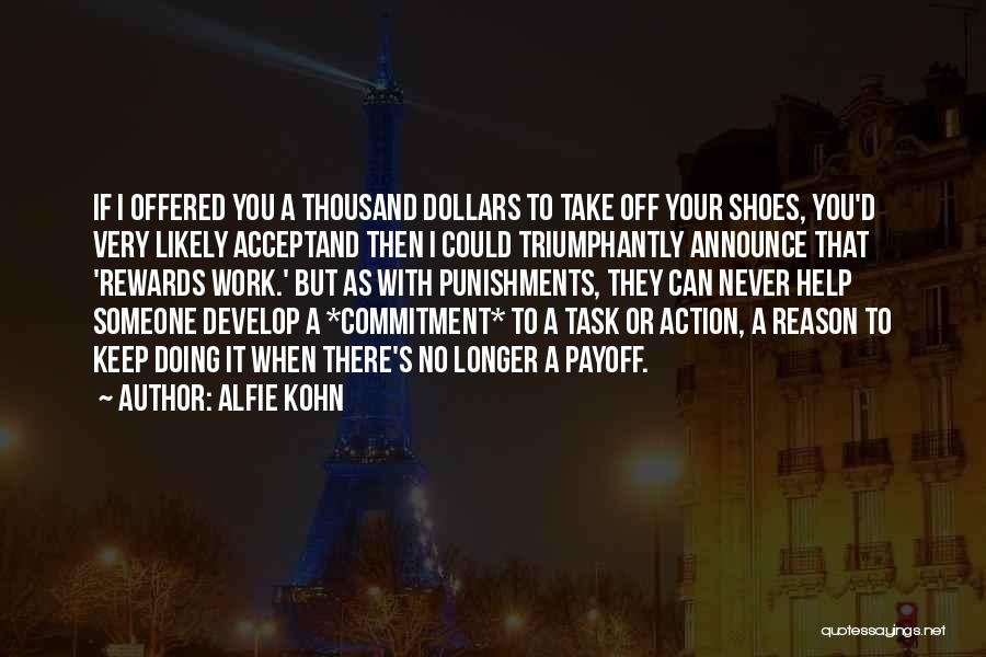 Take Off Your Shoes Quotes By Alfie Kohn