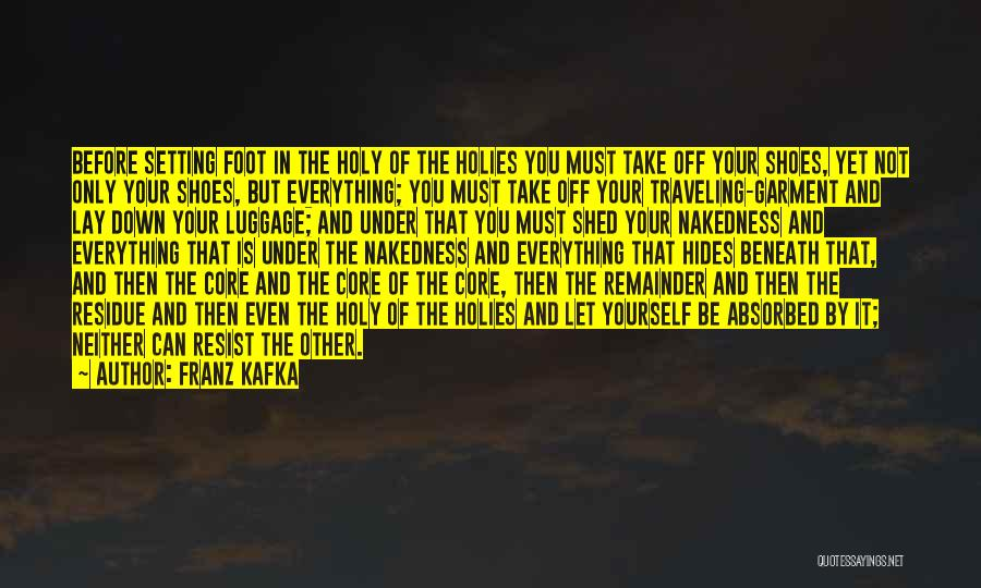 Take Off Your Shoes Quotes By Franz Kafka