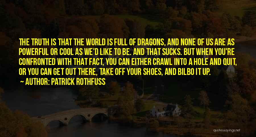 Take Off Your Shoes Quotes By Patrick Rothfuss