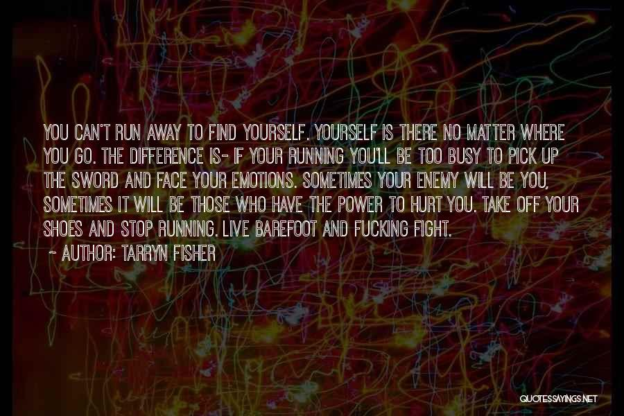 Take Off Your Shoes Quotes By Tarryn Fisher