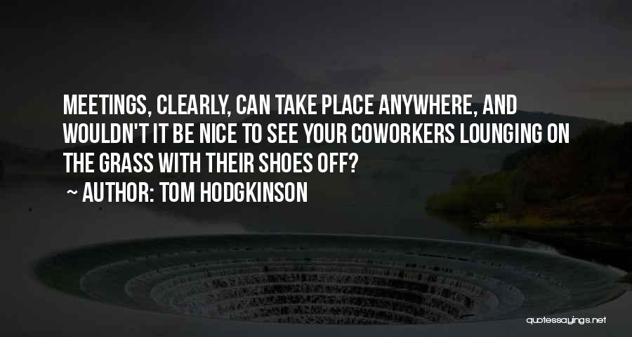Take Off Your Shoes Quotes By Tom Hodgkinson