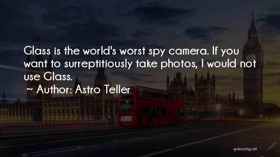 Take Photos Quotes By Astro Teller