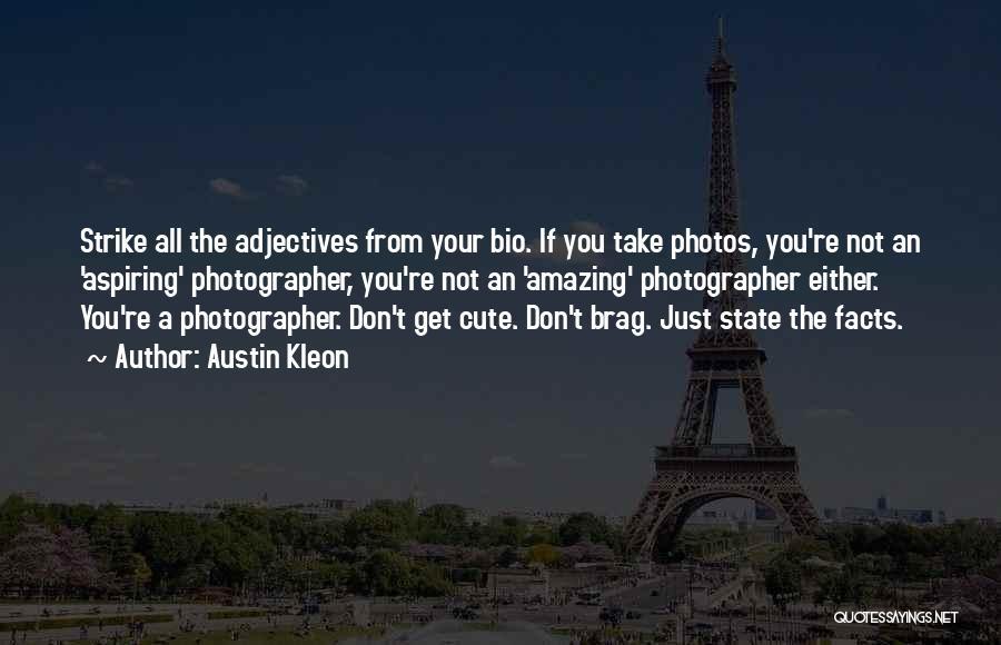 Take Photos Quotes By Austin Kleon