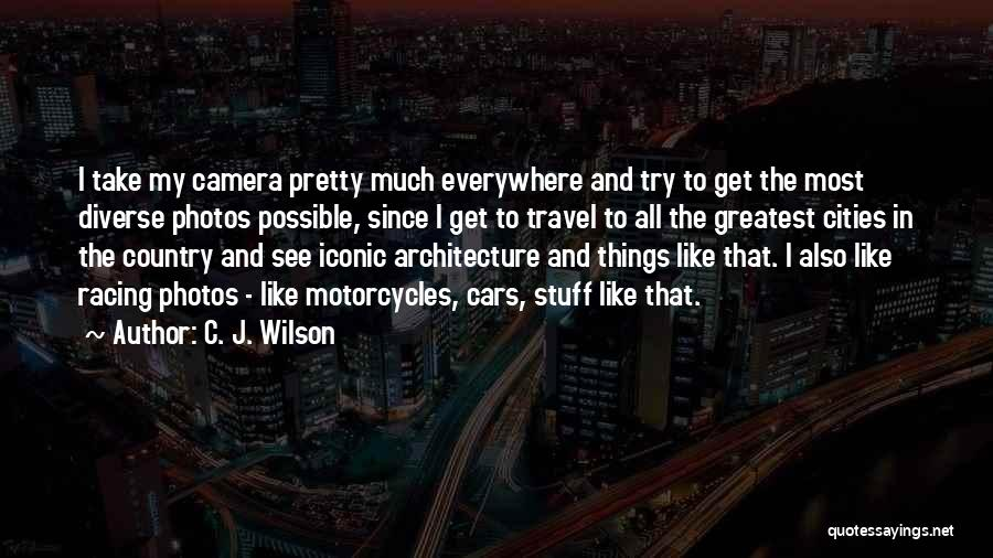 Take Photos Quotes By C. J. Wilson