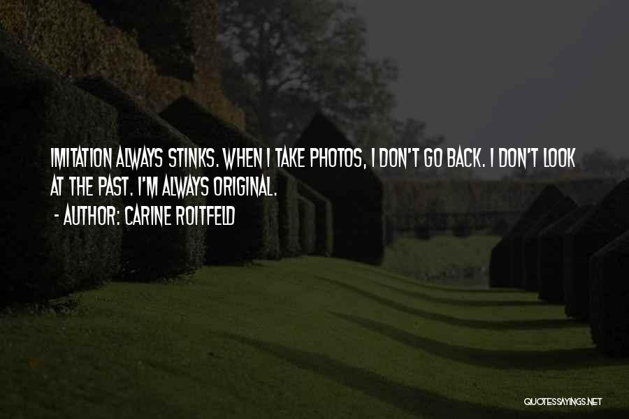 Take Photos Quotes By Carine Roitfeld