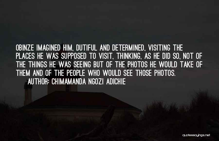 Take Photos Quotes By Chimamanda Ngozi Adichie