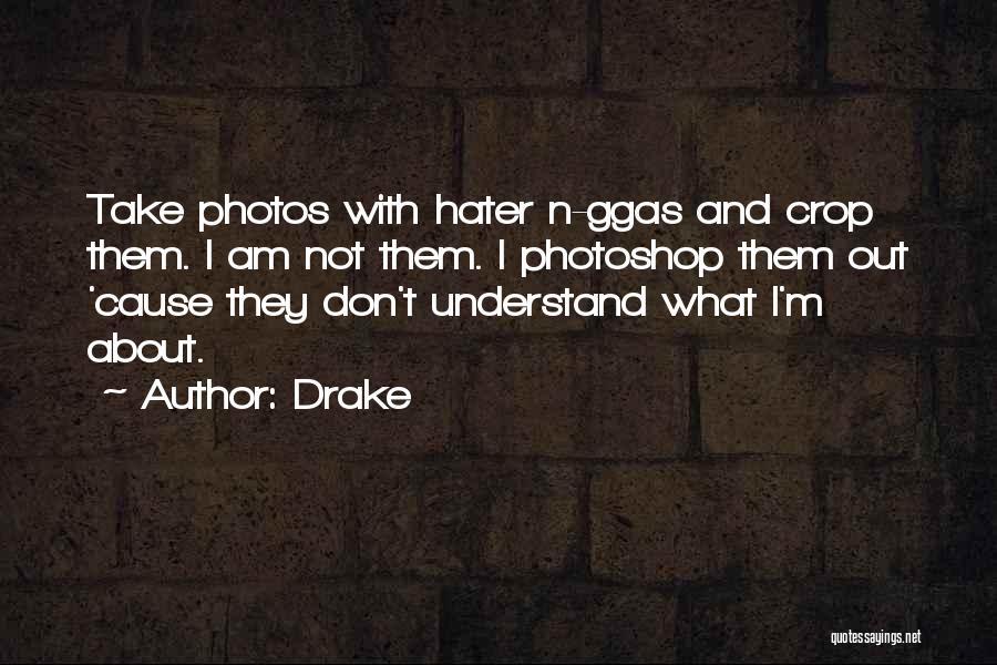 Take Photos Quotes By Drake