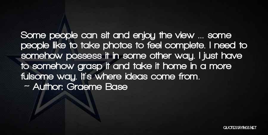 Take Photos Quotes By Graeme Base