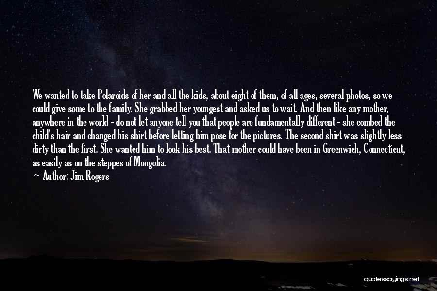 Take Photos Quotes By Jim Rogers