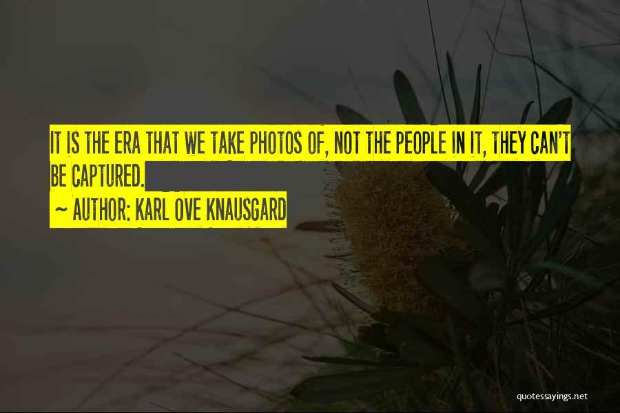 Take Photos Quotes By Karl Ove Knausgard