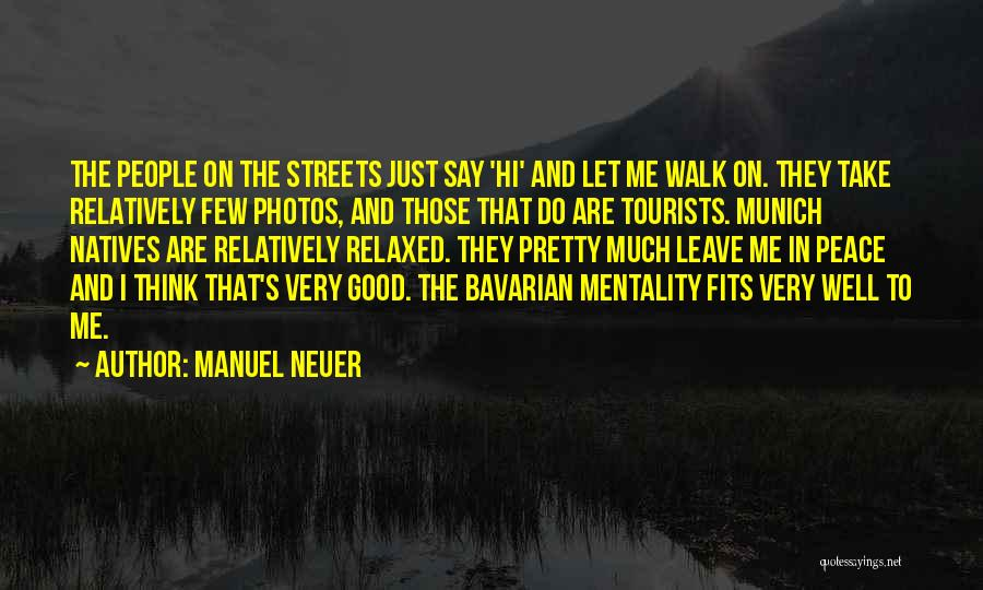 Take Photos Quotes By Manuel Neuer
