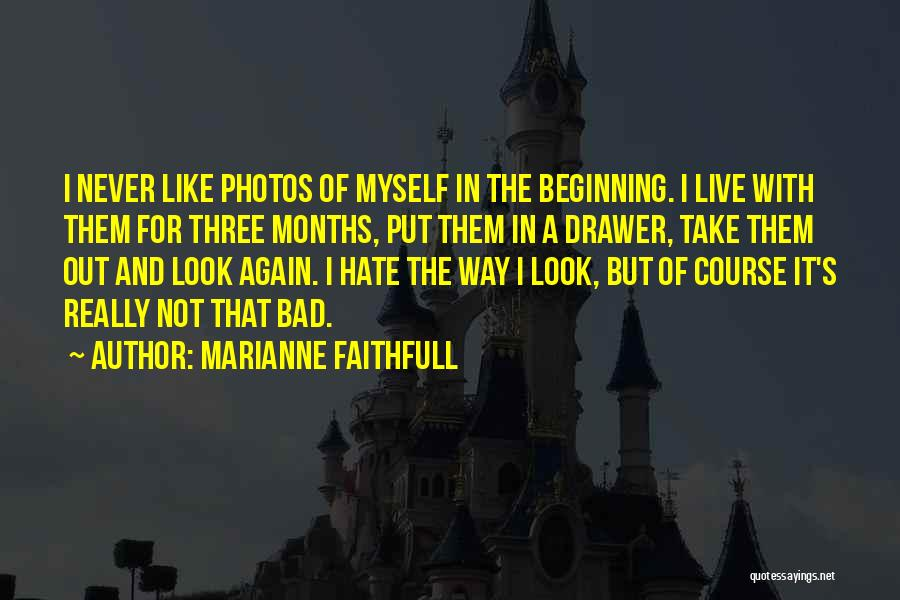 Take Photos Quotes By Marianne Faithfull
