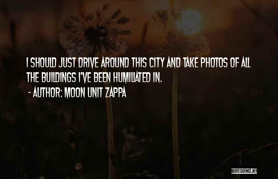 Take Photos Quotes By Moon Unit Zappa