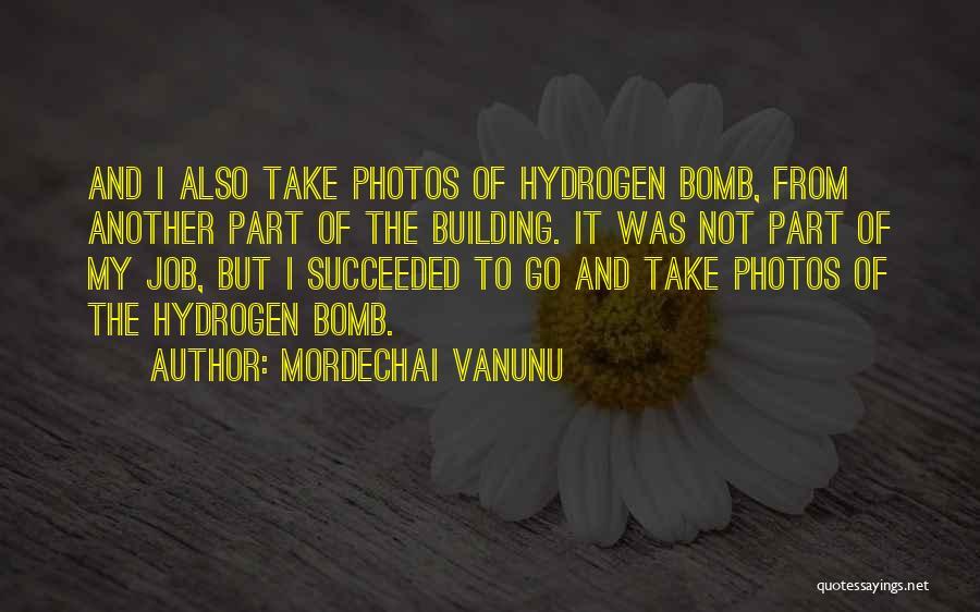 Take Photos Quotes By Mordechai Vanunu
