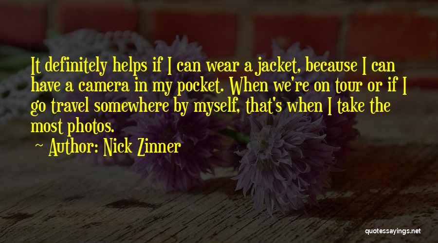 Take Photos Quotes By Nick Zinner