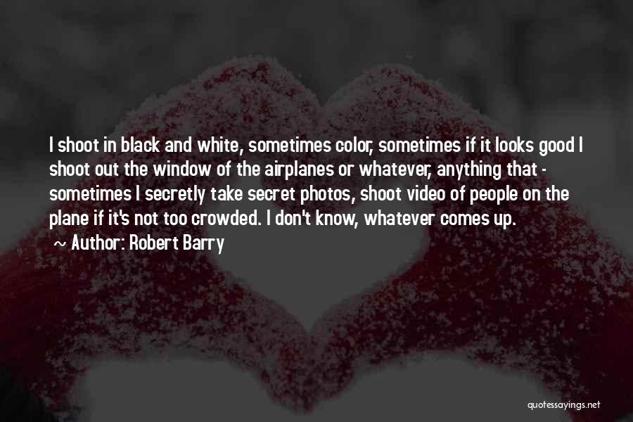 Take Photos Quotes By Robert Barry