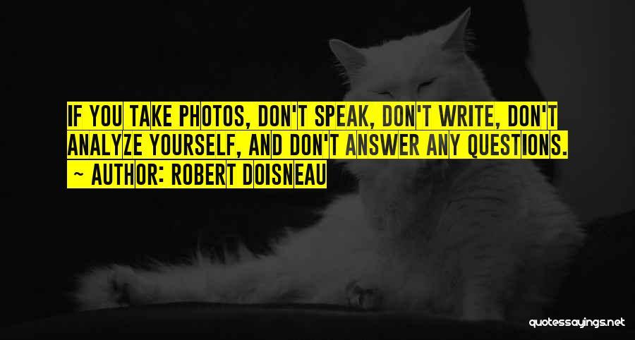 Take Photos Quotes By Robert Doisneau