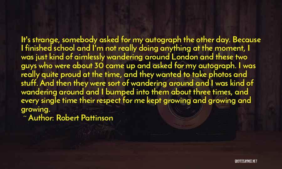 Take Photos Quotes By Robert Pattinson