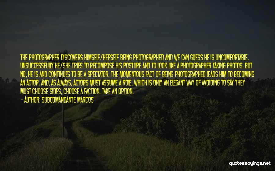 Take Photos Quotes By Subcomandante Marcos