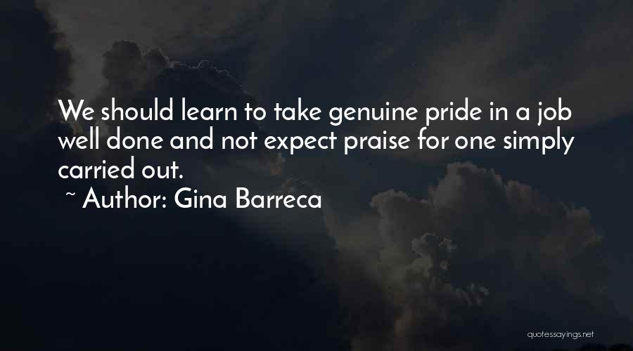 Take Pride In Your Job Quotes By Gina Barreca