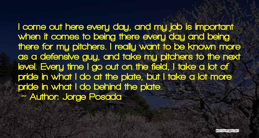 Take Pride In Your Job Quotes By Jorge Posada