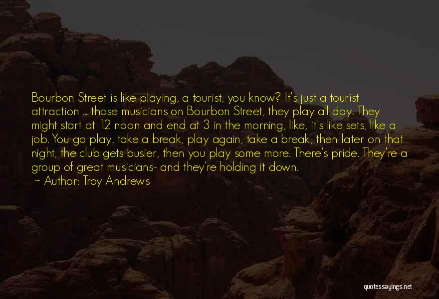 Take Pride In Your Job Quotes By Troy Andrews