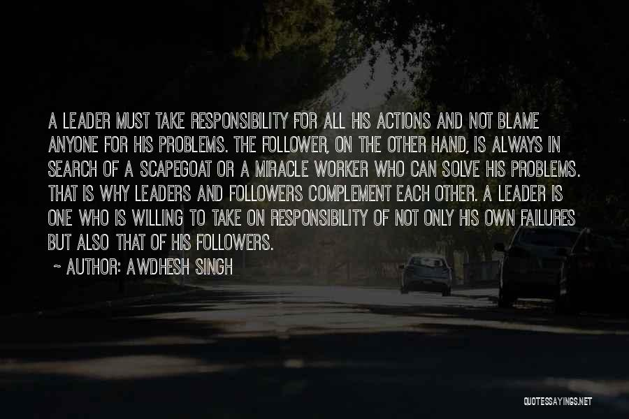 Take Responsibility For Your Own Actions Quotes By Awdhesh Singh