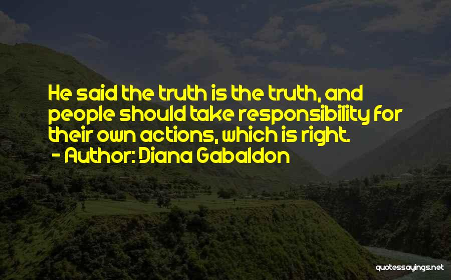 Take Responsibility For Your Own Actions Quotes By Diana Gabaldon