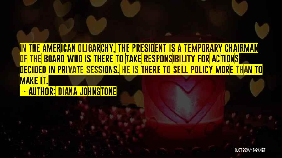 Take Responsibility For Your Own Actions Quotes By Diana Johnstone