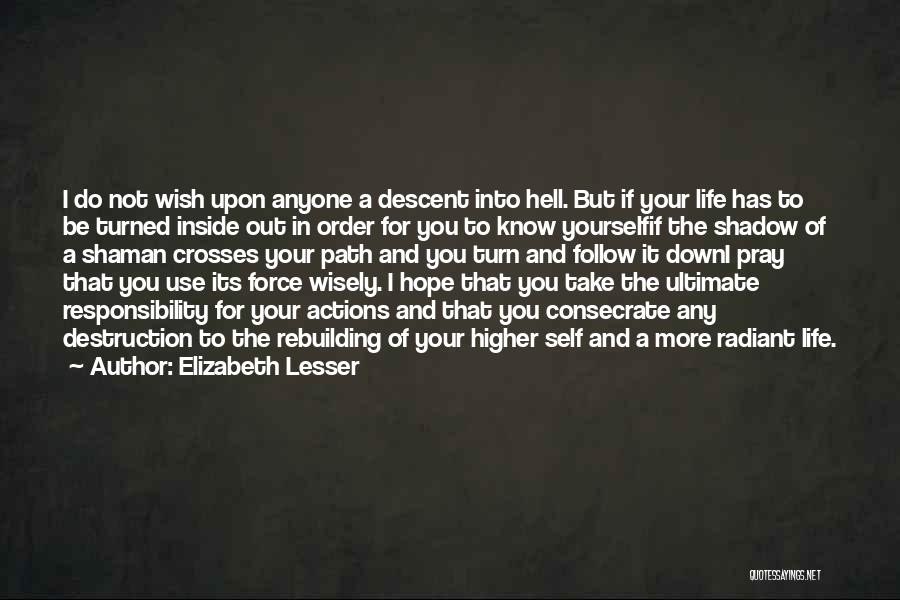 Take Responsibility For Your Own Actions Quotes By Elizabeth Lesser