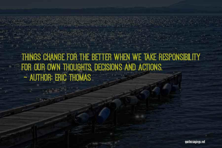 Take Responsibility For Your Own Actions Quotes By Eric Thomas