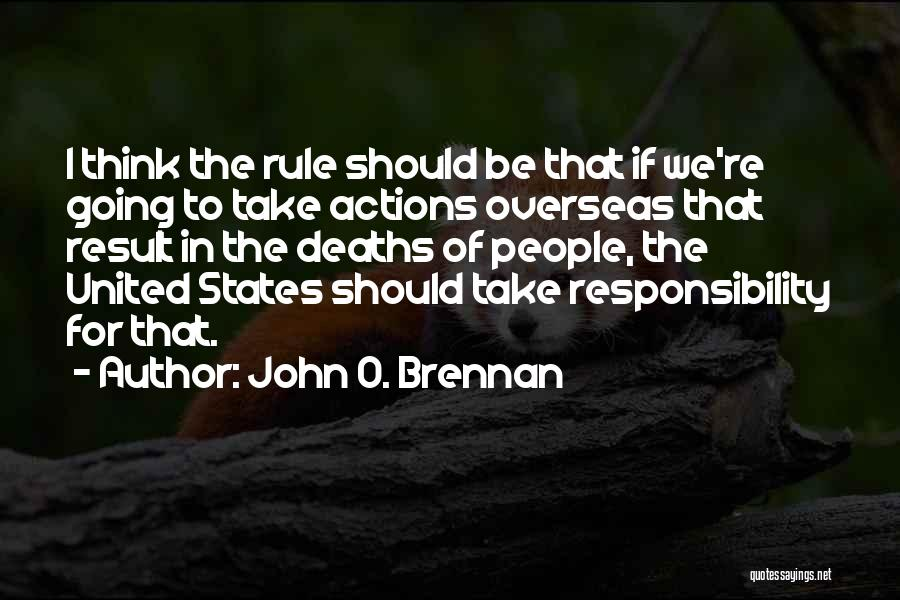 Take Responsibility For Your Own Actions Quotes By John O. Brennan