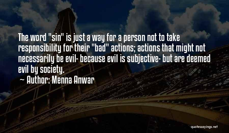 Take Responsibility For Your Own Actions Quotes By Menna Anwar