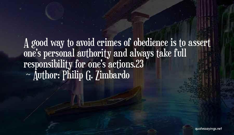 Take Responsibility For Your Own Actions Quotes By Philip G. Zimbardo