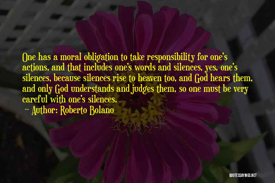 Take Responsibility For Your Own Actions Quotes By Roberto Bolano