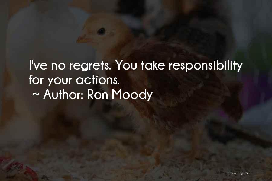 Take Responsibility For Your Own Actions Quotes By Ron Moody